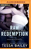 Raw Redemption (Crossing the Line, #4)