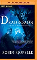 Deadroads: A Novel of Supernatural Suspense