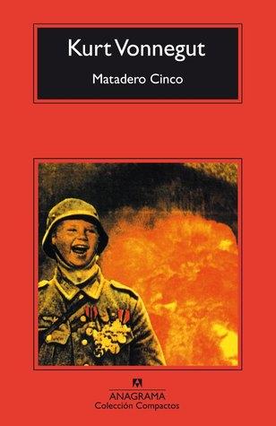 Matadero Cinco by Kurt Vonnegut Jr.