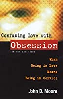 Confusing Love With Obsession: When Being in Love Means Being in Control