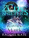 Water's Mark: Cancer (Lords of Krete #1; Zodiac Shifters #14)