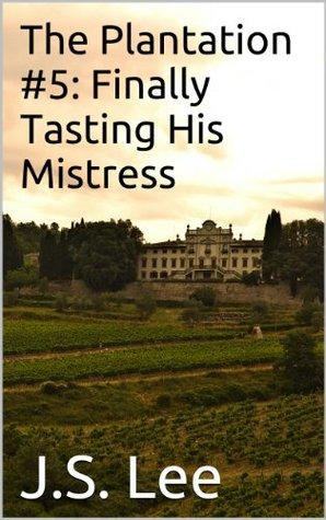 Finally Tasting His Mistress (The Plantation Book 5)