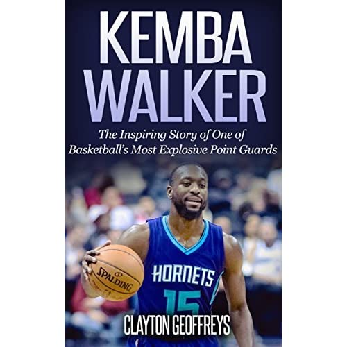 b1dcc25710e Kemba Walker  The Inspiring Story of One of Basketball s Most Explosive  Point Guards by Clayton Geoffreys