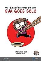 """Eva Goes Solo - """"Nữ Hoàng Số Nhọ"""" Trên Đất Nhật"""