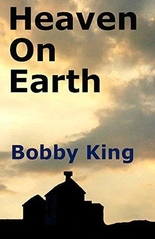 Heaven on Earth Bobby King