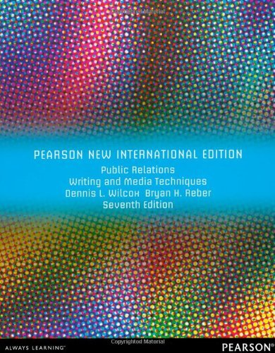 Public Relations Writing and Media Techniques Pearson New International Edition