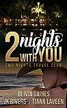 2 Nights With You (2 Nights Travel Club, #1)