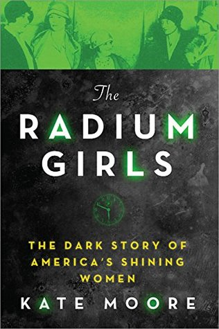 "Cover of Kate Moore's ""The Radium Girls"""