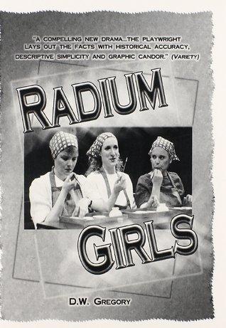 Radium Girls by D.W. Gregory