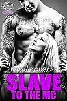 Slave To The MC (Penetrators MC Book 2)