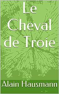 Le Cheval de Troie: Un intrus dans la tête