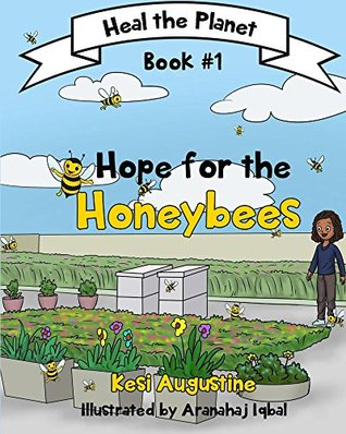 Hope for the Honeybees (Heal the Planet Book 1)