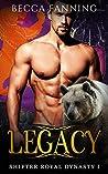 Legacy (Shifter Royal Dynasty, #1)