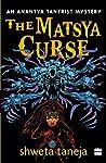 The Matsya Curse (Anantya Tantrist Mystery #2)