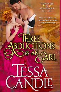 Three Abductions and an Earl (Parvenues & Paramours, #1)