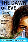 The Dawn of Eve: The Chronicles of Eve Wilder - Book I
