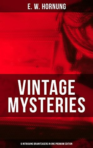 VINTAGE MYSTERIES – 6 Intriguing Brainteasers in One Premium Edition: The Shadow of the Rope, The Camera Fiend, Dead Men Tell No Tales, Witching Hill, ... Shadow of a Man (Thriller Classics Series)