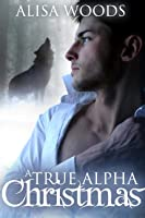 A True Alpha Christmas (Shifters in Seattle Book 3)