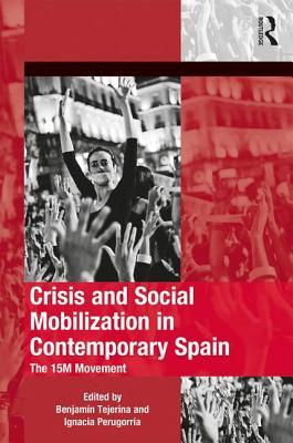 Crisis and Social Mobilization in Contemporary Spain: The 15m Movement