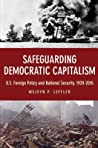 Safeguarding Democratic Capitalism: U.S. Foreign Policy and National Security, 1920-2015