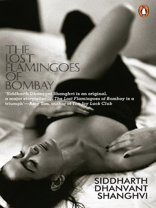 The Lost Flamingoes of Bombay by Siddharth Dhanvant Sanghvi