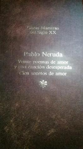 Obras Maestras Del Siglo Xx Pablo Neruda Veinte Poemas De