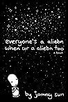 Book cover for Everyone's a Aliebn When Ur a Aliebn Too