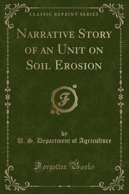 Narrative Story of an Unit on Soil Erosion U.S. Department of Agriculture