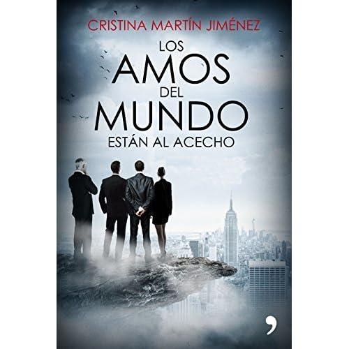 Los Amos Del Mundo Están Al Acecho By Cristina Martín Jiménez