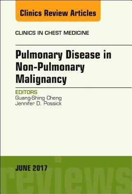 Pulmonary Complications of Non-Pulmonary Malignancy, an Issue of Clinics in Chest Medicine, Volume 38-2