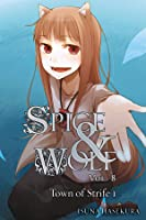 Spice & Wolf, Vol. 8: The Town of Strife I