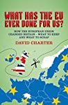 What Has The EU Ever Done for Us? by David Charter