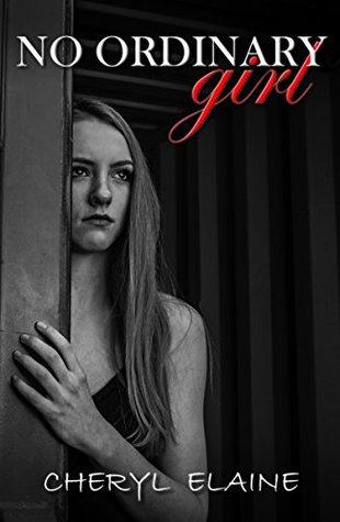 No Ordinary Girl: Mind : tainted. Body : broken. Revenge; in motion...