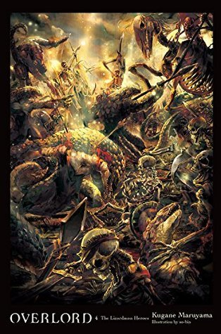 Overlord, Vol  4 (light novel): The Lizardman Heroes by