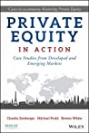 Private Equity in Practice: Case Studies from the World of Venture, Growth and Buyouts