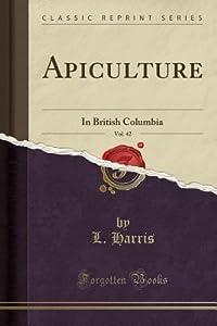 Apiculture, Vol. 42: In British Columbia
