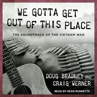 We Gotta Get Out of This Place: The Soundtrack of the Vietnam War