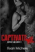 Captivate Me (Ravage MC, #5)