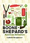 Boone Shepard's American Adventure (Boone Shepard, #2)