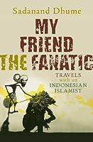 My Friend the Fanatic