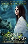 Elemental Dreams (The Eldritch Files, #9)