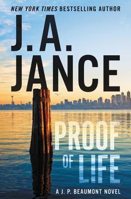 Proof of Life (J.P. Beaumont #23) - J.A. Jance