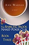 The Babbling Brook Naked Poker Club - Book Three (The Babbling Brook Naked Poker Club #3)