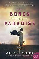 The Bones of Paradise: A Novel