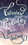 Estrelas Perdidas by Bianca Da Silva