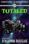 Totaled (The Kuiper Chronicles: Starship Fairfax)