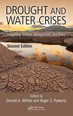 Drought and Water Crises: Integrating Science, Management, and Policy, Second Edition