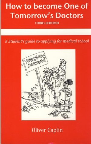 How To Become One Of Tomorrow's Doctors A Students Guide To Applying To Medical School