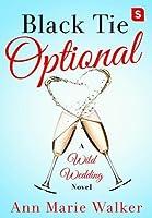 Black Tie Optional: A Wild Wedding Novel