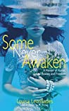 Some Never Awaken: A Memoir of Abuse, Sexual Healing and Freedom